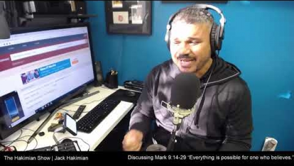 The Hakimian Show Discussing Mark 9:14-29 - Everything Is Possible For One Who Believes