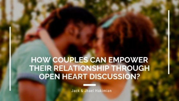 How Couples Can Empower Their Relationship Through Open Heart Discussion, Prayer & Spirit?