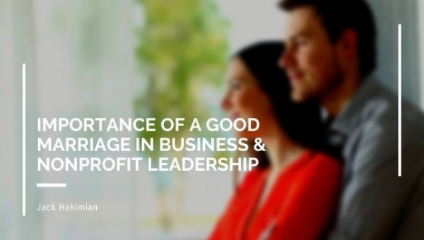 Importance of a Good Marriage In Business & Nonprofit Leadership