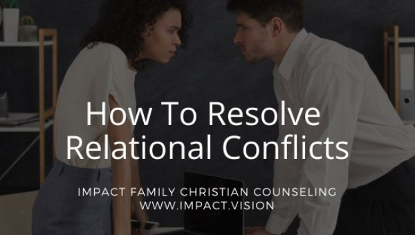 Impact Family Counselors Discuss How To Resolve Relational Conflicts?