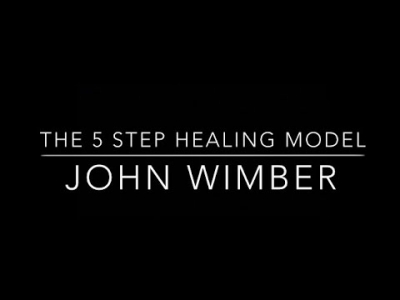 The 5 Step Healing Model-John Wimber