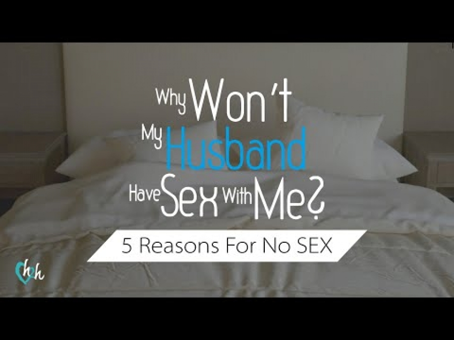 Why Won't My Husband Have Sex With Me? - 5 Reasons Your Husband Withholds Sex | Dr. Doug Weiss