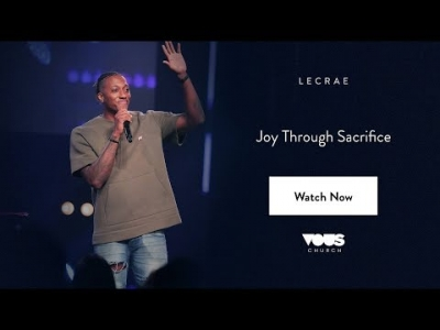 Lecrae | Joy Through Sacrifice